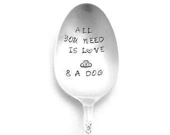 Stamped Spoon, All You Need Is Love & a Dog Gift For Dog Lover Stamped Vintage Silverware Funny Spoon Gifts Under 15 Engraved Flatware
