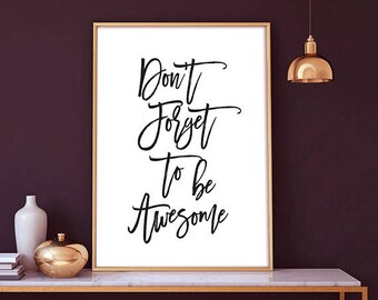 Don't Forget To Be Awesome - Motivational Print, Word Art, Office Wall Decor, Inspirational Print, Be Awesome Print, Quote Print, Office art