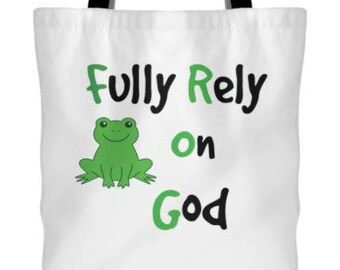 Fully Rely on God Tote Bag, Motivational Saying Tote Bag, Unique Tote, Fun Tote