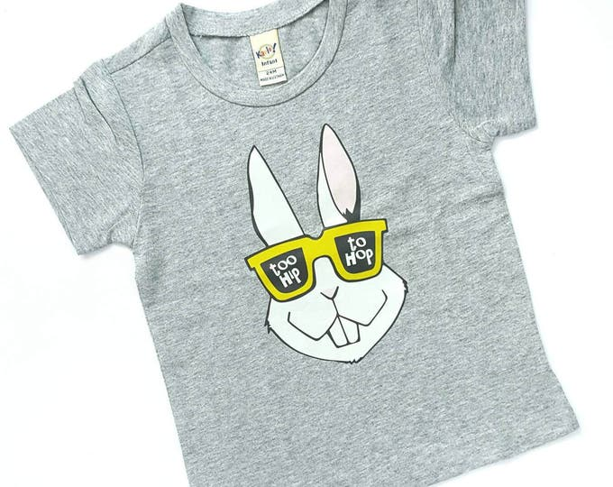 Too Hip To Hop Easter T-shirt - Infant Shirt, Toddler Shirt, Kid Shirt, Todder Tee, Infant Tee, Kids Tee, Easter Tee, Bunny shirt