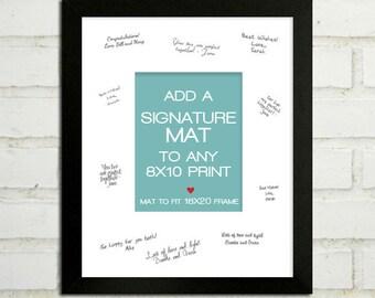 ADD: a White SIGNATURE / AUTOGRAPH Mat to Your 8x10 Print - Wedding Guestbook - 16x20 -  Wedding guest registration art - Wedding keepsake