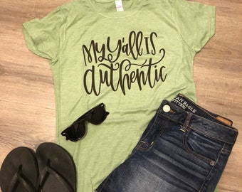 Soft Vintage Tee - My Yall is authentic - Southern Girl Shirt - Southern Saying -from the south - plus size clothing - funny graphic tee