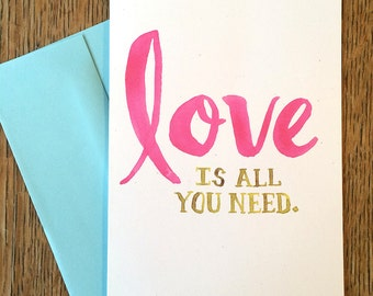 Love is All You Need -- Watercolor Sentiment Notecards, Hand Lettering