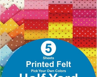 5 HALF YARD Printed Felt Fabric - pick your own colors (PR1/2y)