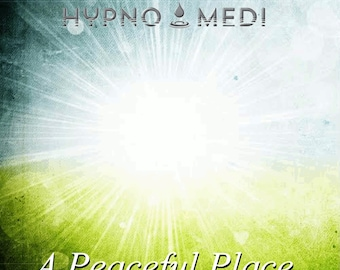 HypnoMedi® Hypnotic Meditations A Peaceful Place