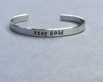 Stay Gold / The Outsiders / Ponyboy / Robert Frost / Hand Stamped Bracelet / Gift for Her  / Book Lover Gift / Bookish /  Book Nerd Gift