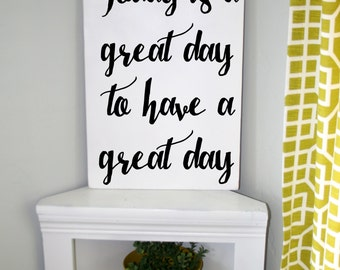 Home Decor, Modern Sign, Today is a Great Day, Decoration, Wall Hanging, Wall Decoration, Inspirational Quote, Classroom Sign, Office Sign