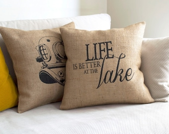 life is better, lake house decor, at the lake, lake life, lake house, better at the lake, life is better lake, lake decor, burlap pillowcase