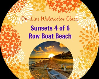 On-Line Watercolor Class-How to Package and Critique Of Sunsets (4 of 6) Row Boat Beach -Watercolors-Instruction-Painting Lessons