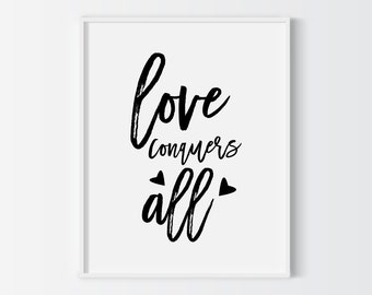 Love conquers all printable quote, instant download printable art, home decor, wall decor, wall art, typography art print