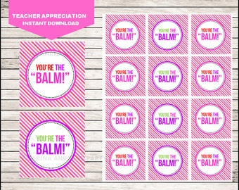 Teacher Appreciation Tags instant download, You are the Balm Gift cards, Teacher Appreciation tags