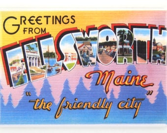 Greetings from Ellsworth Maine Fridge Magnet