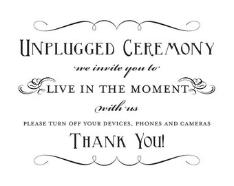 Unplugged Ceremony Poster Printable DIY Digital File PDF Wedding No Photos Turn off Phone Do it Yourself 16x20 Fancy