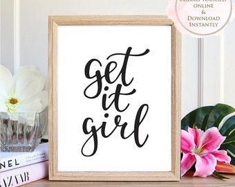 Printable wall art, Printable Quote, Get It Girl, Wall Art Prints, Printable Art, Home decor, Printable Gift, Inspirational Art, Prints.