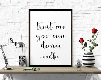 Typography Print, Trust Me You Can Dance, Wedding Decor, Printable Quote, Inspirational Quote, Wall Art, Inspirational, Motivational