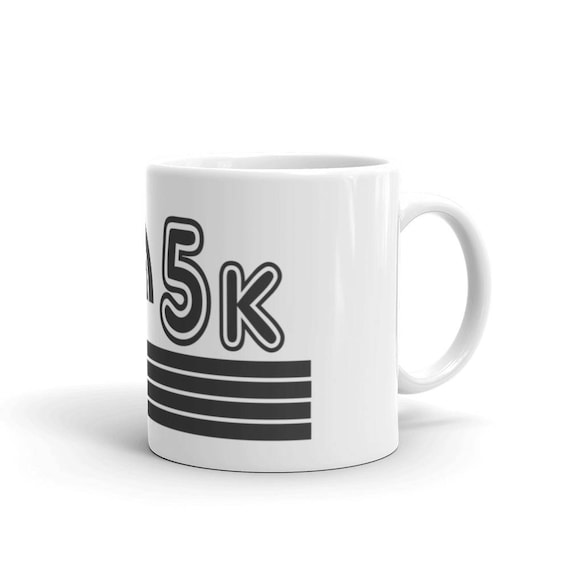 5K Runner Mug - Run 5K - 11 oz or 15 oz - Coffee Mug's for Runners