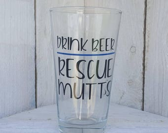 Drink Beer Rescue Mutts Glass, 20oz Glass, Pint Glass, Beer Glass