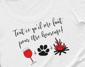 French t-shirt, all I need to be happy, paw print, campfire, wine glass, funny tee by Felicianation Ink