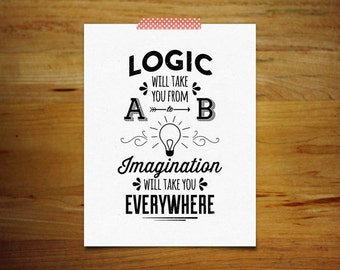 Logic will take you from A to B, imagination will take you everywhere, Modern Typography, Art Giclee, Archival Print, Albert Einstein Quote