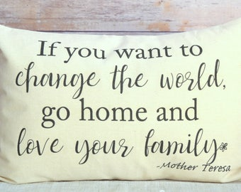 Family Pillow, girls decor, Housewarming, Trending farm style, Mother Teresa, love your family, flower pillow, change the world, farmhouse