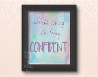 What's Wrong With Being Confident. Digital Printable. Print. Watercolor. Nursery. Quote. Daycare. School. Inspirational. Gift.