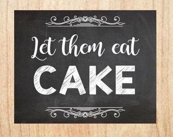 Let Them Eat Cake sign wedding chalkboard PRINTABLE  digital instant download favor