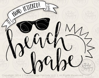 Beach Babe SVG Cut File, Beach Cutting File, Hand Lettered, Sun SVG, Silhouette, Cricut, Calligraphy, Sunglasses DIY Print, Vinyl Stencil