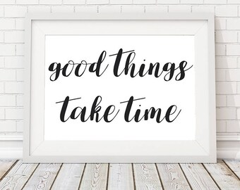 Motivational Quote, Wall Decor, Good Things Take Time, Office Decor, Hand Lettering, Motivational Sign, Inspirational Art, Printable Art