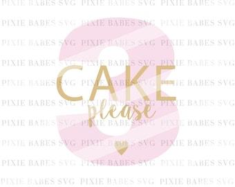 Cake Please SVG, 3rd Birthday SVG, Third Birthday SVG, Birthday Girl svg, Birthday cake svg, cuttables, Cricut, Silhouette, Cutting File