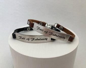 """Inspirational Bracelet Leather Bangle  """"Full of Fabulosity"""""""