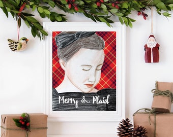 Merry & Plaid, Inspirational Holiday wall art. Printed from whimsical drawing of Brunette Girl in front of Red and Black Plaid.