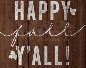 Happy Fall Y'all Instant Download Art Printable (8 x 10)