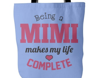 Mimi Tote - Being a Mimi Makes My Life Complete - Mimi Bag, Best Mimi Gift, Bag for Mimi, From Grandson, From Granddaughter, Mimi Tote Bag