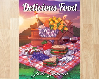Delicious Food by Jade Summer (Coloring Books, Coloring Pages, Adult Coloring Books, Adult Coloring Pages, Coloring Books for Adults)