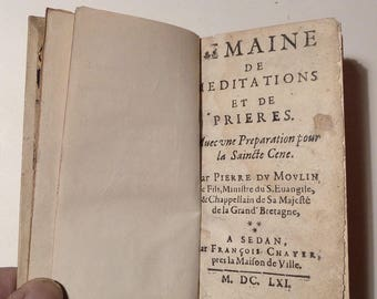 Antique 1661 Reconstituted Book of Meditation and Prayer.  French  Religious book. Antique prayer book. Religious book.