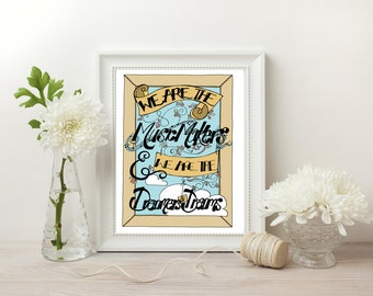 Roald Dahl quote, Roald Dahl print, We are the music makers and we are the dreamers of dreams, music lover gift, Love wall art, Gift for him