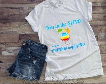 Toes in the Sand and a Drink in my Hand! Short-Sleeve T-Shirt, beach vacation shirt, Beach shirts with sayings, graphic Beach shirt