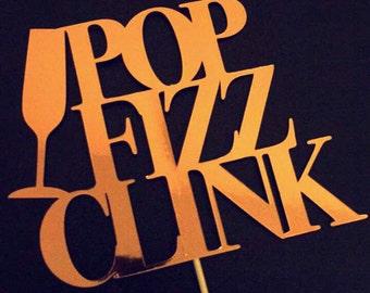 Pop Fizz Clink Rose Gold Metallic Cake Topper