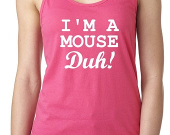I'm a mouse duh! XS-XXL Tank top Women's