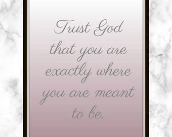 Trust God that you are exactly where you are meant to be. - Teresa of Avila - Quote - Print - Trust God - Where you're meant to be