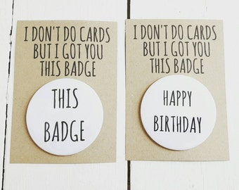 I don't do cards....badge