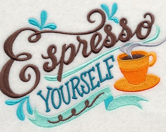 Espresso Yourself - Embroidered Flour Sack Hand/Dish Towel