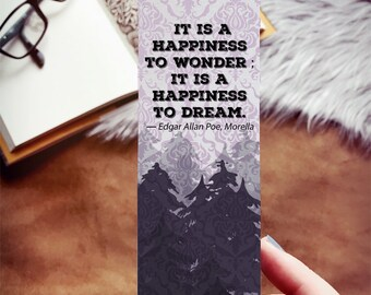 It is a Happiness to Wonder; It is a Happiness to Dream Edgar Allen Poe Morella Bookmark, Literary Bookmark