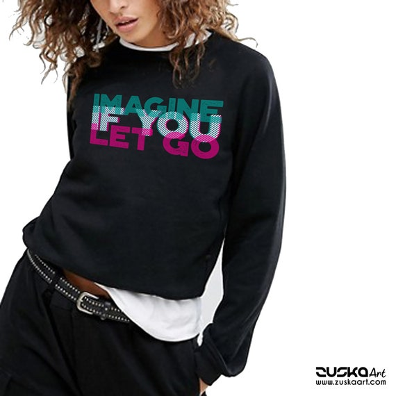 Imagine if you let go | Unisex Heavyblend Crewneck Sweatshirt | 3D Typo Graphic Design Quote | Motivational Quote | Yoga Clothing | ZuskaArt