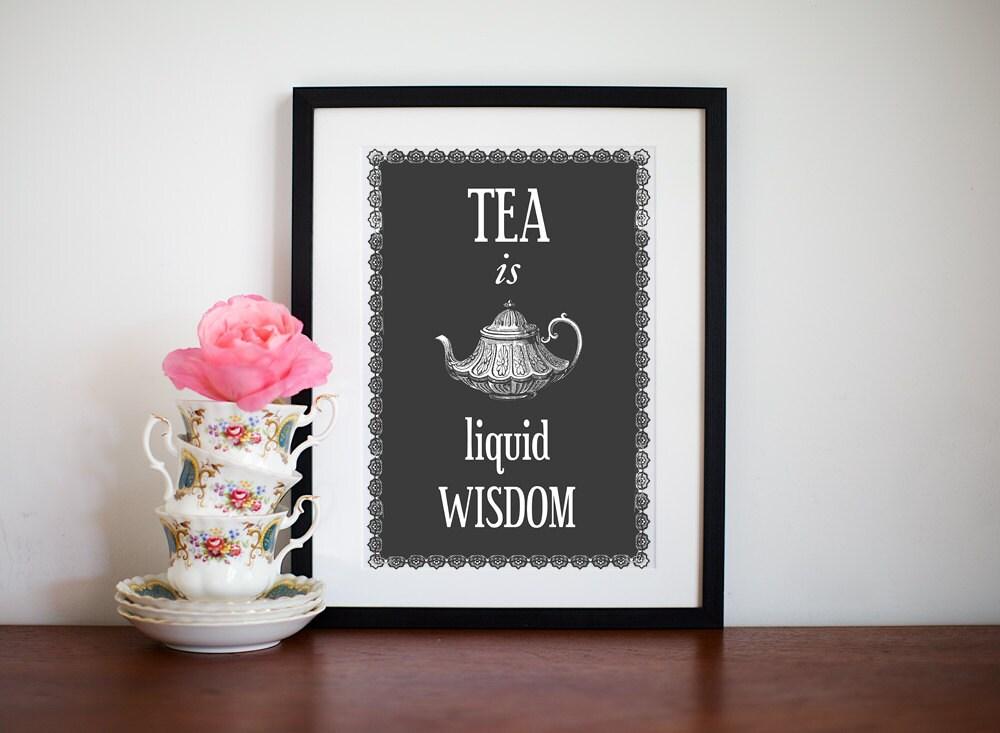 Tea Print, Kitchen Art, Shabby Chic Decor, Tea Quote, Tea is Liquid Wisdom, Kitchen Poster, Black And White Art, Tea Art Print, British Art