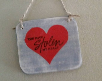 HEART with You have stolen my heart sign