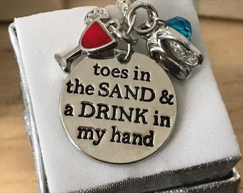 Toes In The Sand & Drink In My Hand  -Pendant Necklace