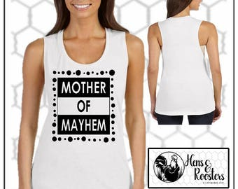 MOTHER OF MAYHEM Flowy Muscle Tank Top / Super Soft / Mother of Mayhem T-shirt / Mayhem Shirt / Great for Mother's Day (B8803) #1358