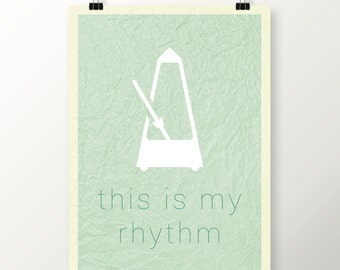 This is my Rhythm, Inspirational Poster, Original Art Print, Poster Wall Art, High Quality Print