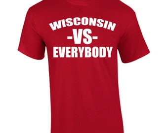 T-Shirt Wisconsin vs Everybody Sports Custom Shirt & Ink Color